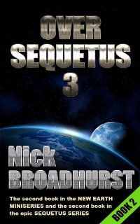 OVER SEQUETUS 3 – ARRIVAL ON EARTH